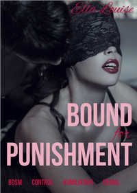 Bound For Punishment by Ella Louise