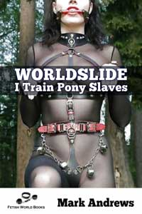 cover design for the book entitled Worldslide - I Train Pony Slaves
