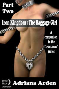 Iron Kingdom: The Baggage Girl Part Two