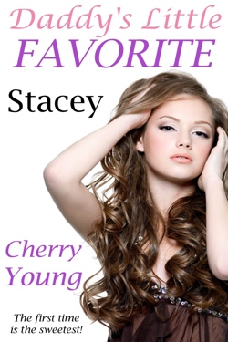 Daddy`s Little Favorite: Stacey - Taboo First-Time PseudoIncest Erotica