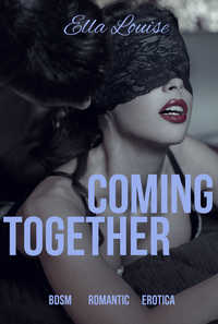 Coming Together by Ella Louise