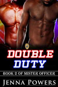 Double Duty (Interracial Black MM / White F Erotic Romance)