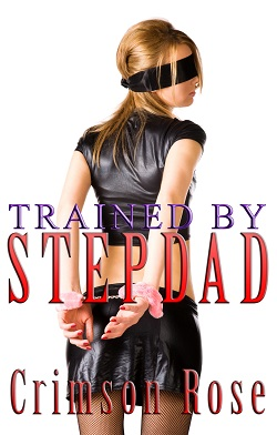 Trained by Stepdad by Crimson Rose