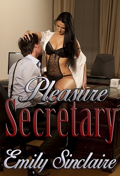 Pleasure Secretary by Emily Sinclaire