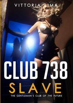 Club 738: Slave
