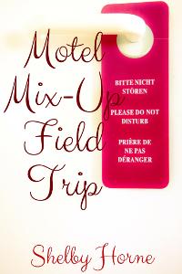 Motel Mix-Up Field Trip