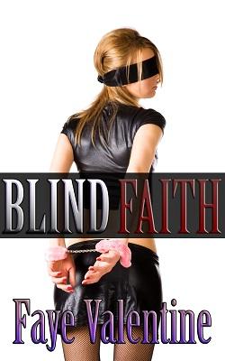 Blind Faith by Faye Valentine