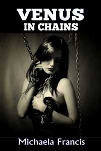 Venus In Chains by Michaela Francis