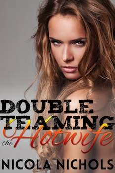 Double Teaming the Hot Wife