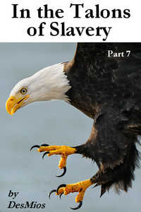 In the Talons of Slavery: Part7