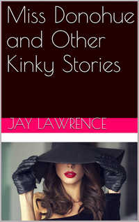 Miss Donohue and Other Kinky Stories