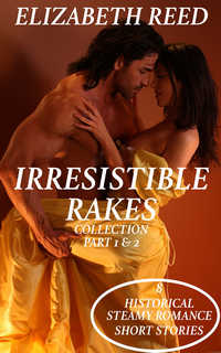 Irresistible Rakes Collection Part 1 & 2 by Elizabeth Reed