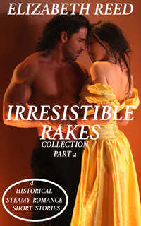 Irresistible Rakes Collection Part 2 by Elizabeth Reed
