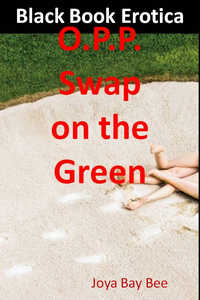 cover design for the book entitled O.P.P.: Swap on the Green