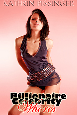 cover design for the book entitled Billionaire Celebrity Whores