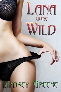 Lana Gone Wild by Lindsey Greene