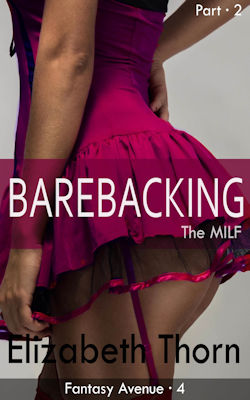 Barebacking The MILF - Part 2