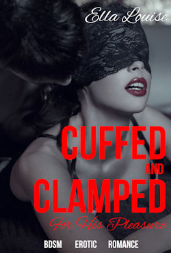 cover design for the book entitled Cuffed and Clamped For His Pleasure