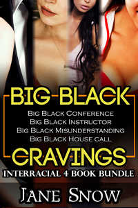 Big Black Cravings (Interracial Black Males / White Females Bundle)