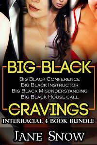 Big Black Cravings (Interracial Black Males / White Females Bundle)