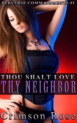 Thou Shalt Love Thy Neighbor