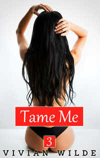 Tame Me by Vivian Wilde