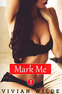 Mark Me by Vivian Wilde