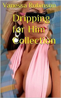 Dripping for Him Collection (Hucow Bundle)