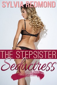 The Stepsister Seductress by Sylvia Redmond