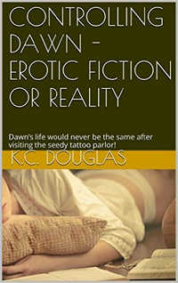 Controlling Dawn - Erotic Fiction or Reality