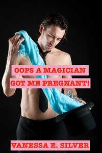 Oops A Magician Got Me Pregnant!