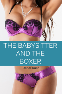 The Babysitter and the Boxer by Candi Kush
