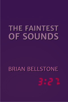 The Faintest of Sounds by Brian Bellstone