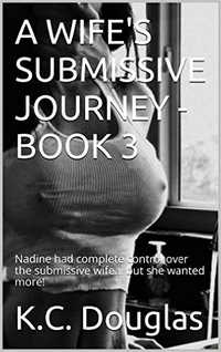 A Wife`s Submissive Journey - Book 3