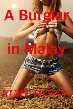 A Burglar in Malay by Kurt Dysan