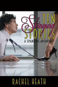 Ten Stinging Stories: A Spanking Anthology
