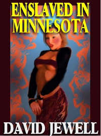 ENSLAVED IN MINNESOTA 1: On Bended Knee