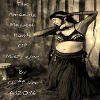 The Amazing Magical Hands Of Misty Woo by Cliff Iver