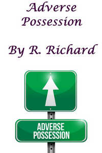 Adverse Possession by R. Richard