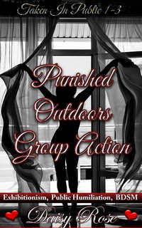 Punished Outdoors Group Action by Daisy Rose
