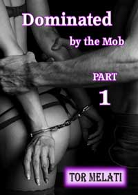 Dominated by the Mob (Part One)