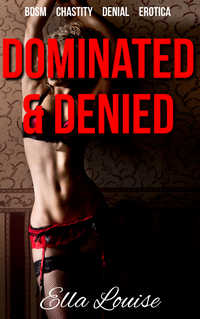 Dominated & Denied