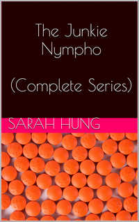 The Junkie Nympho (Complete Series)