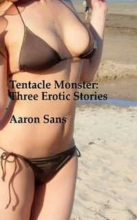 Tentacle Monster: Three Erotic Stories