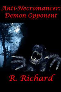 Anti-Necromancer: Demon Opponent by R. Richard