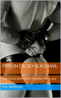 Prison or Sex Blackmail