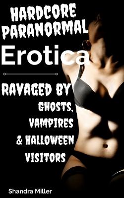 Hardcore Paranormal Erotica by Traci Wilde