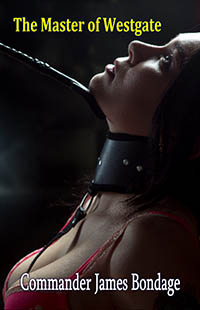 The Master Of Westgate by Commander James Bondage