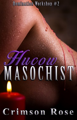 Hucow Masochist by Crimson Rose