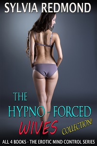 The Hypno-Forced Wives Collection